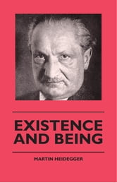 Existence And Being ebook by Martin Heidegger