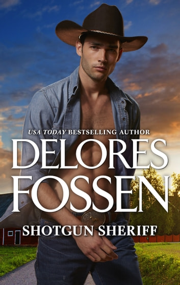 Shotgun Sheriff - A Western Sheriff Romance of Intrigue ebook by Delores Fossen