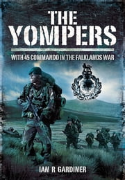 The Yompers - With 45 Commando in the Falklands War ebook by Gardiner, Ian