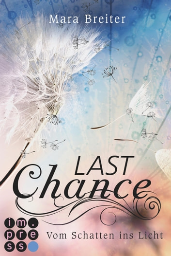 Last Chance. Vom Schatten ins Licht. (Band 2) ebook by Mara Breiter