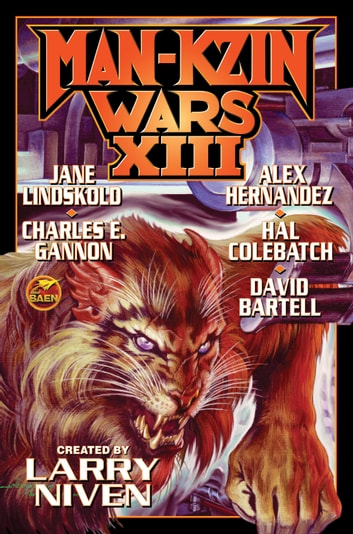 Man-Kzin Wars XIII ebook by Jane Lindskold,Alex Hernandez,Charles E. Gannon,Hal Colebatch,David Bartell,Larry Niven