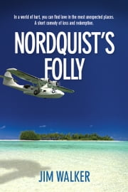 Nordquist's Folly ebook by Jim Walker