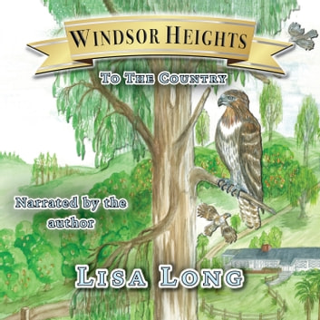 Windsor Heights Book 2 - To The Country - To The Country audiobook by Lisa Long