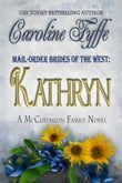 Mail-Order Brides of the West: Kathryn, The McCutcheon Family Series, Book 6