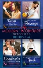Modern Romance October 2016 Books 1-4: The Return of the Di Sione Wife / Baby of His Revenge / The Spaniard's Pregnant Bride / A Cinderella for the Greek (Mills & Boon e-Book Collections) eBook by Caitlin Crews, Jennie Lucas, Maisey Yates,...