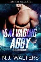 Salvaging Abby ebook by N. J. Walters
