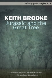 Jurassic and the Great Tree ebook by Keith Brooke