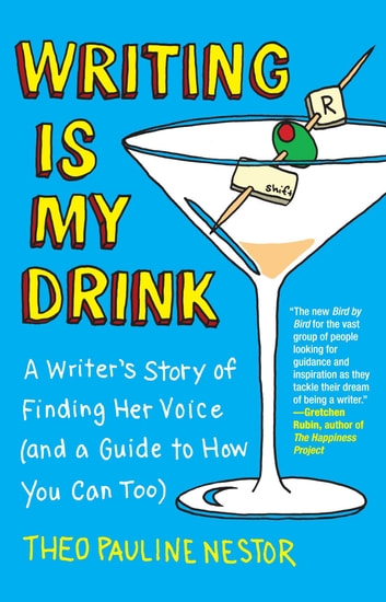 Writing is my drink ebook by theo pauline nestor 9781451665109 writing is my drink a writers story of finding her voice and a guide fandeluxe Epub