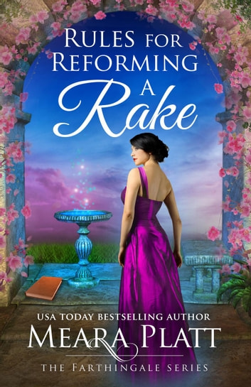 Rules for Reforming a Rake - The Farthingale Series, #3 ebook by Meara Platt