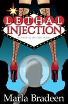 Lethal Injection - A Chick-Lit Mystery Novel ebook by Marla Bradeen