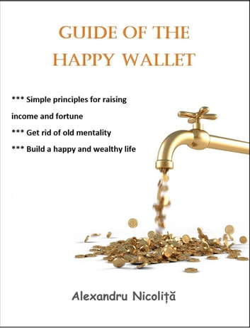 Guide of the Happy Wallet ebook by ALEXANDRU NICOLITA