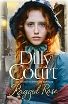 Ragged Rose ebook by Dilly Court