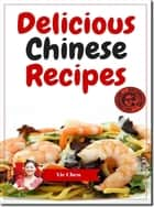 Chinese Recipes ebook by Yie Chen