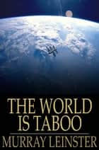 The World is Taboo ebook by Murray Leinster