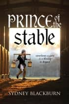 Prince of the Stable ebook by Sydney Blackburn