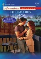 The Bad Boy ebook by Leah Vale