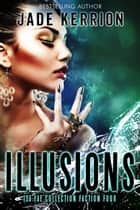 Illusions - Isa Fae ebook by Jade Kerrion
