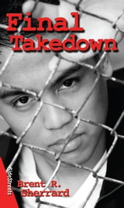 Final Takedown ebook by Brent R. Sherrard