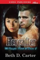 Hereafter ebook by Beth D. Carter