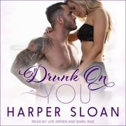 Drunk On You audiobook by Harper Sloan