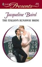 The Italian's Runaway Bride ebook by Jacqueline Baird