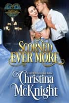 Scorned Ever More ebook by Christina McKnight