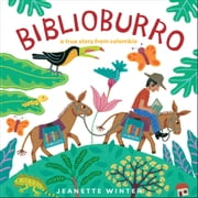 Biblioburro - A True Story from Colombia ebook by Jeanette Winter, Jeanette Winter