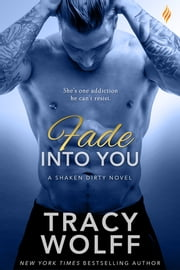 Fade Into You ebook by Tracy Wolff