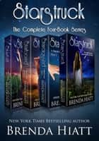Starstruck-The Complete Four-Book Series - Plus bonus content ebook by Brenda Hiatt