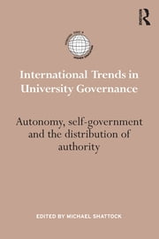 International Trends in University Governance. - Autonomy, self-government and the distribution of authority ebook by Michael Shattock