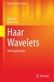 Haar Wavelets - With Applications ebook by Ülo Lepik, Helle Hein