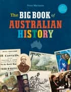 The Big Book of Australian History ebook by Peter Macinnis