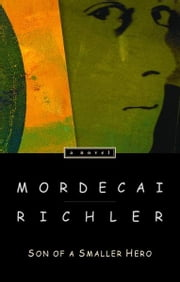 Son of a Smaller Hero ebook by Mordecai Richler