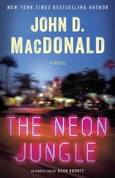 The Neon Jungle - A Novel ebook by John D. MacDonald