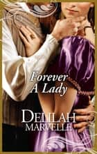 Forever A Lady ebook by Delilah Marvelle