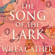 The Song of the Lark audiobook by Willa Cather