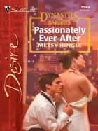 Passionately Ever After ebook by Metsy Hingle