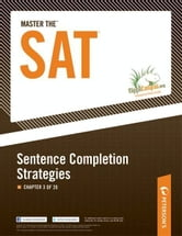 Master the SAT: Sentence Completion Strategies: Chapter 3 of 20 ebook by Peterson's