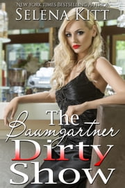 The Dirty Show ebook by Selena Kitt