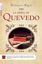La hora de Quevedo ebook by Baltasar Magro
