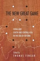 The New Great Game ebook by Thomas Fingar