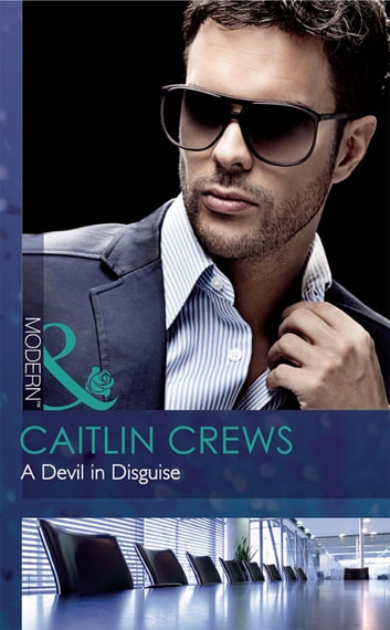 A Devil in Disguise (Mills & Boon Modern) eBook by Caitlin Crews