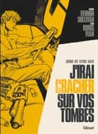 J'irai cracher sur vos tombes ebook by Jean-David Morvan, Rey Macutay, Rafael Ortiz,...