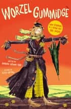 Worzel Gummidge eBook by Barbara Euphan Todd, Tony Ross