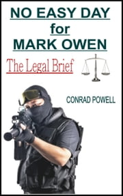 No Easy Day for Mark Owen: The Legal Brief ebook by Conrad Powell