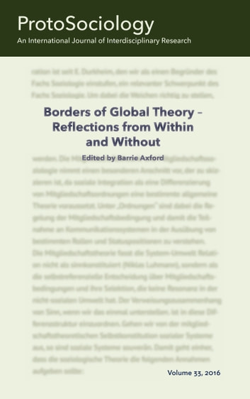 Borders of Global Theory - Reflections from Within and Without - ProtoSociology Vol. 33 ebook by Barrie Axford