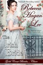 The Irish Bride ebook by Rebecca Hagan Lee