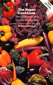 The Vegan Cookbook ebook by Alan Wakeman,Gordon Baskerville