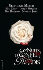 Nuits d'enfer au paradis eBook by Meg Cabot, Stephenie Meyer, Kim Harrison,...