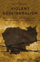 Violent Neoliberalism ebook by S. Springer
